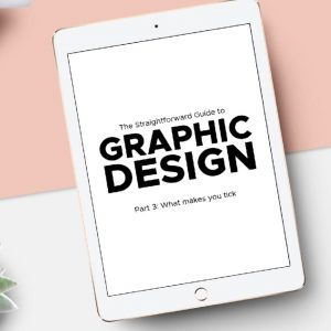 The Straightforward Guide to Graphic Design – Part 3